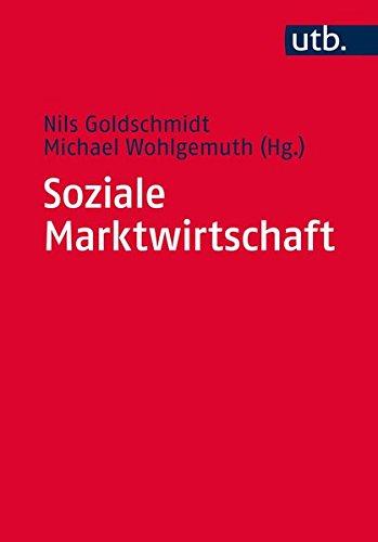 Soziale Marktwirtschaft: Grundtexte zur Ordnungsökonomik (Utb M, Band 4433)