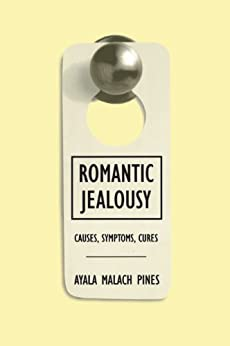 Romantic Jealousy: Causes, Symptoms, Cures by [Pines, Ayala Malach]