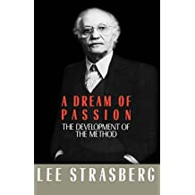 [A Dream of Passion: The Development of the Method] (By: Lee Strasberg) [published: October, 1987]
