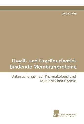 Uracil- und Uracilnucleotid-bindende Membranproteine: Untersuchungen zur Pharmakologie und Medizinischen Chemie
