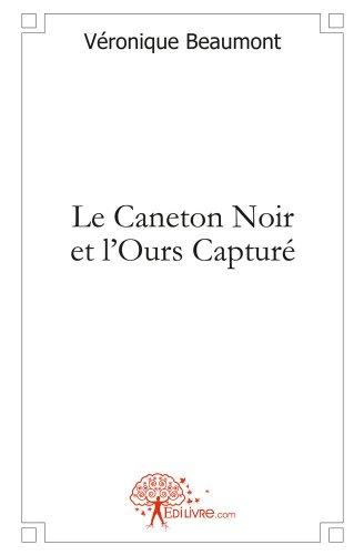 Le Caneton Noir et l'Ours Captur