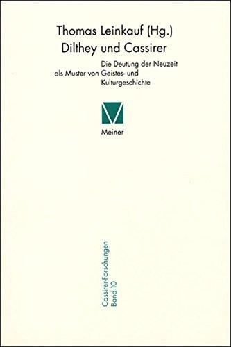 Dilthey und Cassirer: Die Deutung der Neuzeit als Muster von Geistes- und Kulturgeschichte (Cassirer...