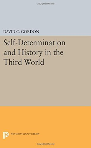 Self-Determination and History in the Third World (Princeton Legacy Library) by David C. Gordon (2015-03-08)