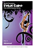 Felix Cane Pole Dance Mastery : Advanced