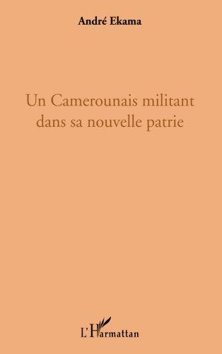 Un Camerounais militant dans sa nouvelle patrie