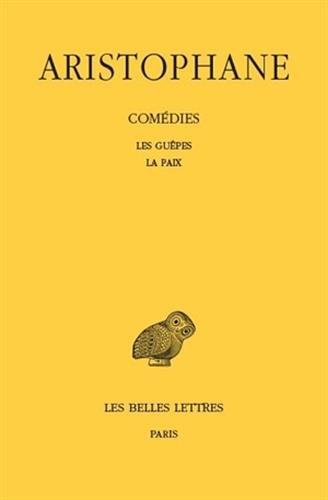 Comédies, tome 2 : Les Guêpes - La Paix