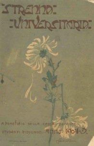 Strenna universitaria anno 1904-5. A beneficio della Cassa soccorso studenti bisognosi.