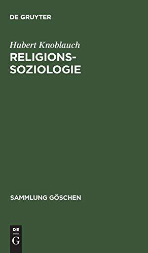 Religionssoziologie (Sammlung Goschen) (Sammlung Gaschen) (Sammlung Göschen, Band 2094)