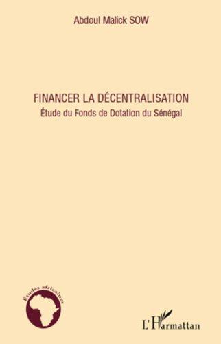 Livres gratuits Financer la décentralisation : Etude du Fonds de Dotation du Sénégal pdf ebook