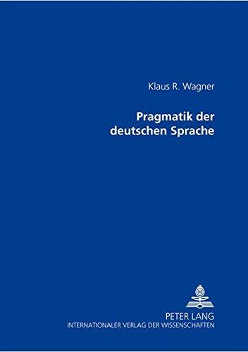 Pragmatik Der Deutschen Sprache por Klaus R Wagner Pro