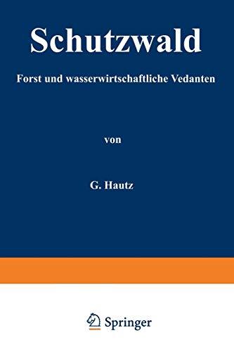 Schutzwald: Forst- und wasserwirtschaftliche Gedanken