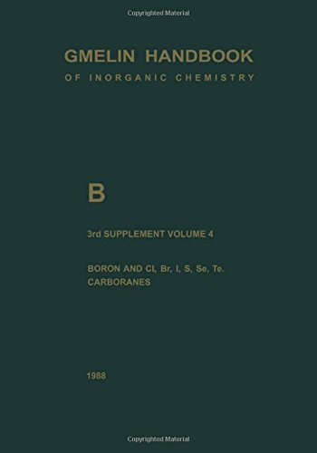 B Boron Compounds: Boron and Cl, Br, I, S, Se, Te, Carboranes (Gmelin Handbook of Inorganic and Organometallic Chemistry - 8th edition) by Gert Heller (2013-10-03)