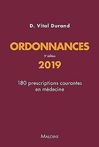 Ordonnances : 180 prescriptions courantes en médecine par Denis Vital Durand
