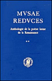 Musae Reduces (2 Volume Set: Anthologie De LA Poesie Latine Dans I'Europe De LA Renaissance par Pierre Laurens