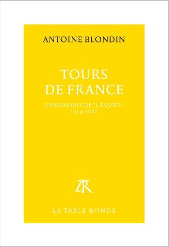 Tours de France: Chroniques intégrales de «L'Équipe», 1954-1982