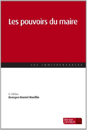 Les pouvoirs du maire par Georges-Daniel Marillia