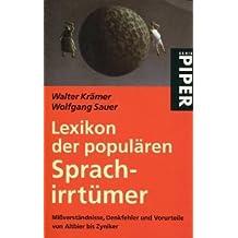 Lexikon der populären Sprachirrtümer: Mißverständnisse, Denkfehler und Vorurteile von Altbier bis Zyniker