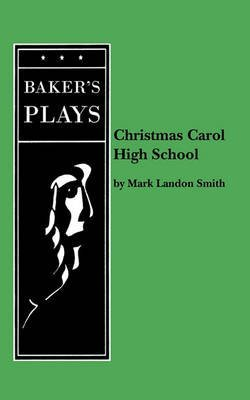 [Christmas Carol High School] (By: Mark Landon Smith) [published: January, 2011]