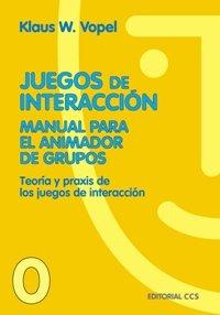 Juegos de Interaccion 6ª Edición: Manual Para el Animador de Grupos par Klaus W. Vopel