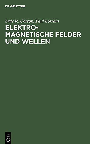 Elektromagnetische Felder und Wellen: Unter Berücksichtigung elektrischer Stromkreise