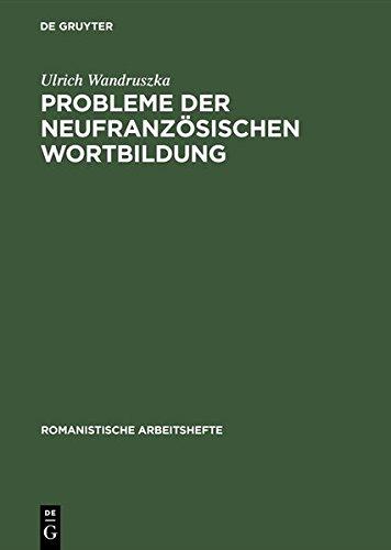 Probleme der neufranzösischen Wortbildung (Romanistische Arbeitshefte)