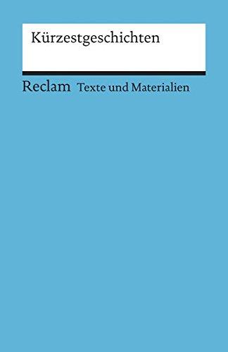 Preisvergleich Produktbild Kürzestgeschichten: Texte und Materialien für den Unterricht (Reclams Universal-Bibliothek)