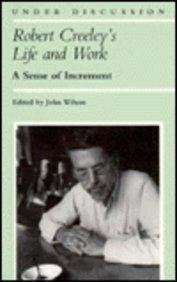 [(Robert Creeley's Life and Work: A Sense of Increment)] [Author: Reverend Dr John Wilson] published on (January, 1989)