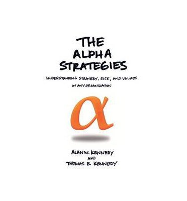 THE Alpha Strategies: Understanding Strategy, Risk and Values in Any Organization (Paperback) - Common