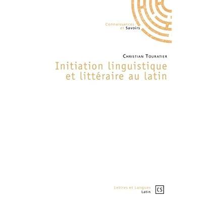 Initiation linguistique et littéraire au latin