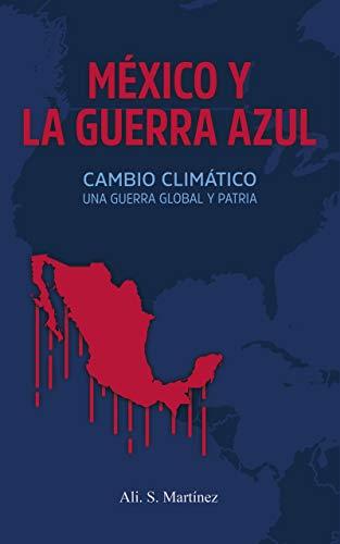 México y la Guerra Azul: Cambio Climático, Una Guerra Global y ...