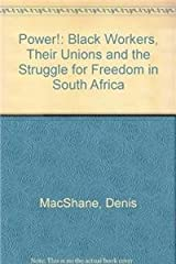 Power!: Black Workers, Their Unions and the Struggle for Freedom in South Africa Hardcover