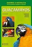 Guacamayos (Salvemos la Naturaleza)