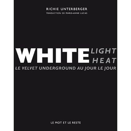 White light / White heat : Le Velvet Underground au jour le jour