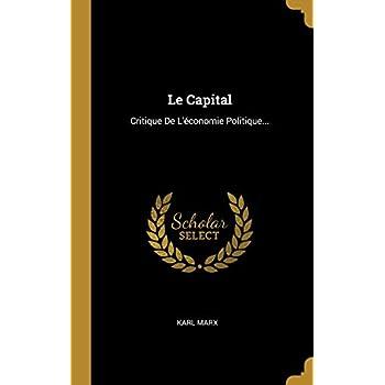 Le Capital: Critique de l'Économie Politique...