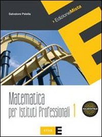 Matematica per istituti professionali. Per le Scuole superiori. Con espansione online: 1