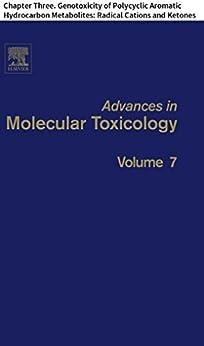 Advances In Molecular Toxicology: Chapter Three. Genotoxicity Of Polycyclic Aromatic Hydrocarbon Metabolites: Radical Cations And Ketones por Sushmita Sen epub