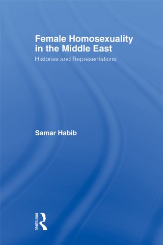 female-homosexuality-in-the-middle-east-histories-and-representations-routledge-research-in-gender-a