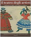 Il teatro degli artisti. Da Picasso a Calder, da De Chirico a Guttuso. Catalogo della mostra (Brescia) Ediz. italiana e inglese