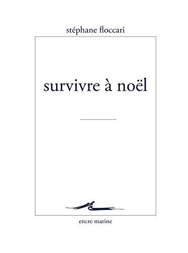 Survivre à Noël (Encre Marine) par Stéphane Floccari