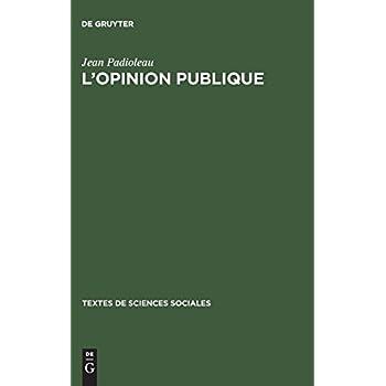 L'opinion Publique: Examen, Critique, Nouvelles Directions. Recueil De Textes