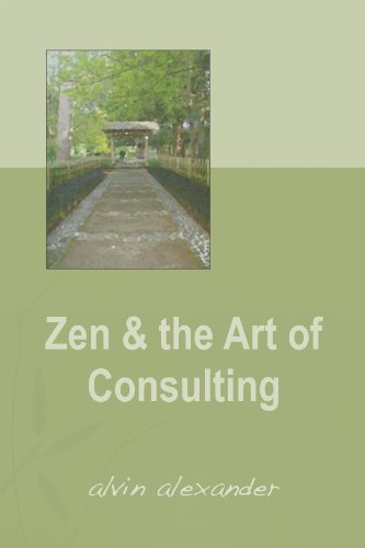 Zen & the Art of Consulting (English Edition)
