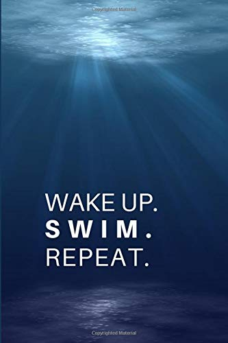 WAKE UP. SWIM. REPEAT.: Gift For Swimmers & Present For Swim Coaches.  - Lined Notebook Writing Journal por I Love My Job Notebooks