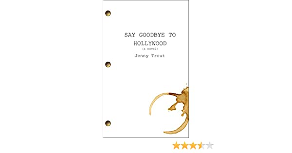 Say goodbye to hollywood ebook jenny trout amazon kindle store fandeluxe Gallery