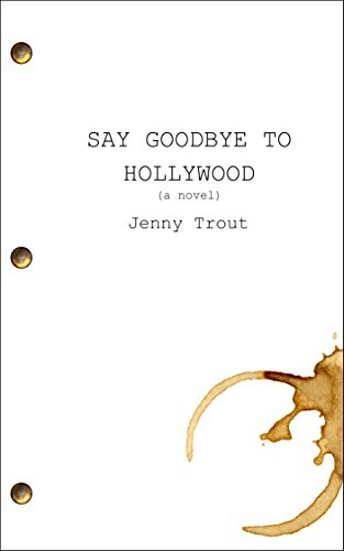Say goodbye to hollywood ebook jenny trout amazon kindle store fandeluxe Images