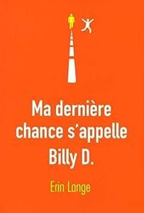vignette de 'Ma dernière chance s'appelle Billy D. (Erin Lange)'