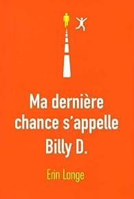 Ma dernière chance s'appelle Billy D. par Erin Lange