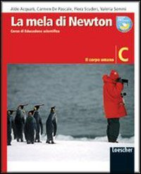 La mela di Newton. Corso di educazione scientifica. Vol. C: Il corpo umano. Per la Scuola media. Con espansione online