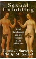 Sexual Unfolding: Sexual Development and Sex Therapies in Late Adolescence (Master Work Series) (The Master Work Series) 1st softcover edition by Sarrel, Lorna J. (1977) Paperback
