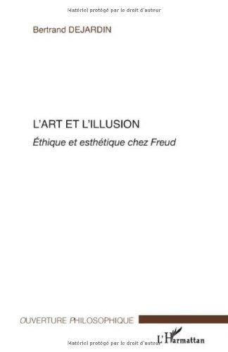 L'art et l'illusion : Ethique et esthétique chez Freud