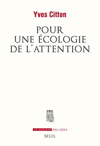 Pour une écologie de l'attention par Yves Citton